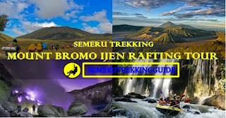 Semeru Trekking Bromo Ijen Rafting Tour 5 Days