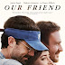 Movie Review: Our Friend (2019)