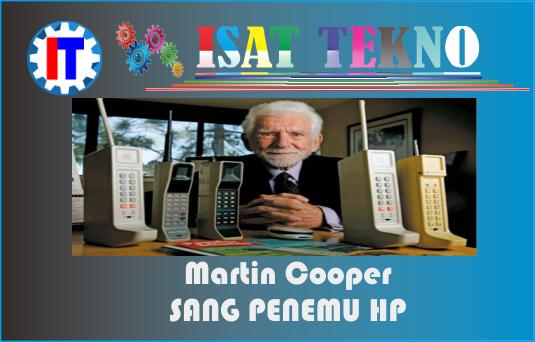 Sang Penemu Handphone ~ Martin Cooper