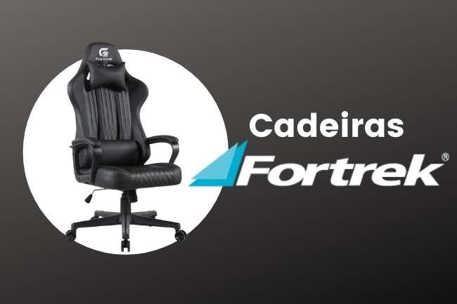 Cadeias gamer Fortrek são boas