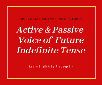 Learn how to change the active voice of future indefinite tense in to passive voice,this post will you easily how to change active voice in to passive voice