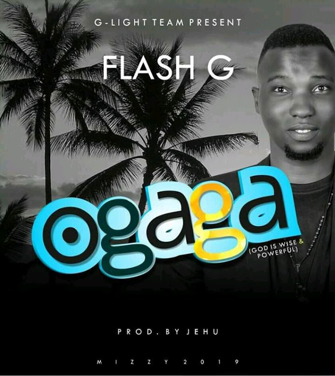 DOWNLOAD MP3: Flash G - Ogaga (Prod. By Jehu)