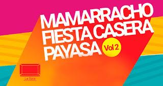 POS1 MAMARRACHO Fiesta Casera Payasa Vol.2 2018