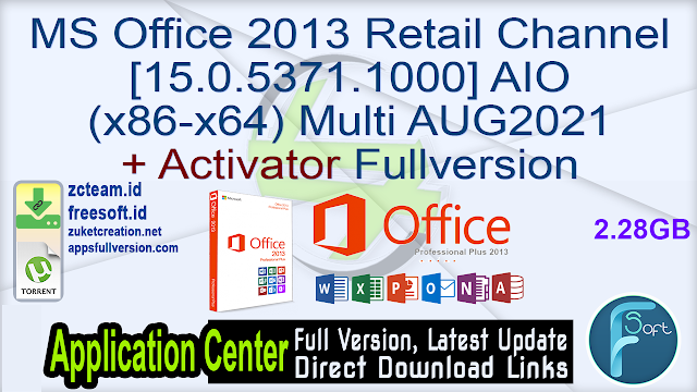 MS Office 2013 Retail Channel [15.0.5371.1000] AIO (x86-x64) Multi AUG2021 + Activator Fullversion