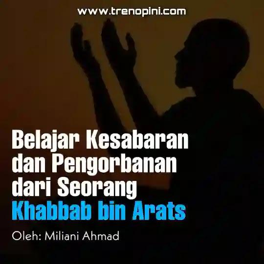 Namanya Khabbab bin Arats. Sebelum merdeka ia hanyalah seorang budak yang hidup dibawah naungan seorang perempuan Quraisy bernama Ummi Amnar. Di periode awal Islam, Khabbab bin Arats banyak mengajarkan bacaan Al-Qur'an kepada sebagian kaum muslimin yang masih menyembunyikan keIslamannya. Ia lalu membacakan dan mengajarkan Al-Qur'an kepada mereka. Atas kemahirannya mengajarkan Al-Qur'an