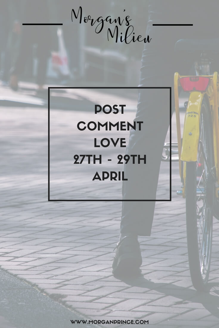 Post Comment Love 27th - 29th April - Stephanie and I host - link up your best/favourite post of the week.