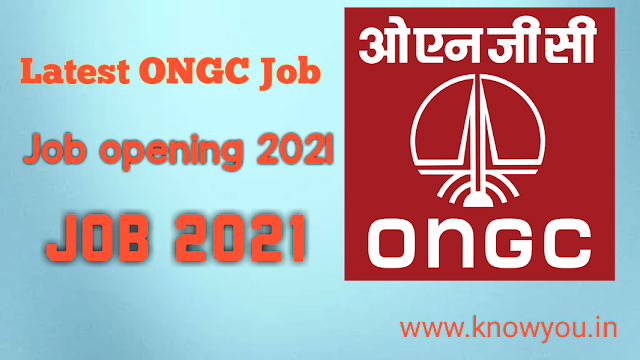 ONGC Job 2021, Oil and Natural Gas Corporation Limited job 2021, Latest Job Update 2021, ONGC Job.
