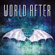 World After by Susan Ee [SBM Review]