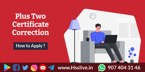 How to Apply for Higher Secondary Plus Two Certificate Correction?