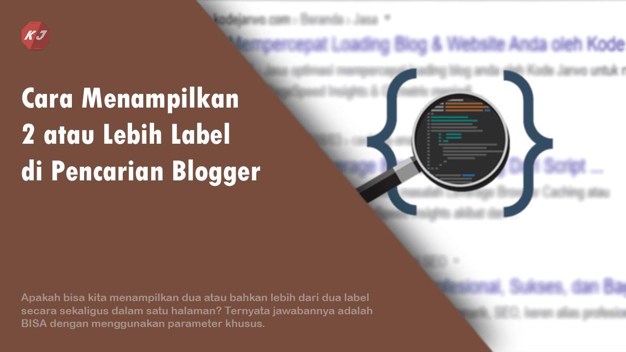 Cara Menampilkan 2 atau Lebih Label di Pencarian Blogger