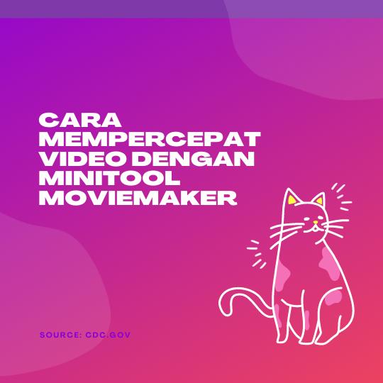 Cara Mempercepat Video dengan MiniTool MovieMaker