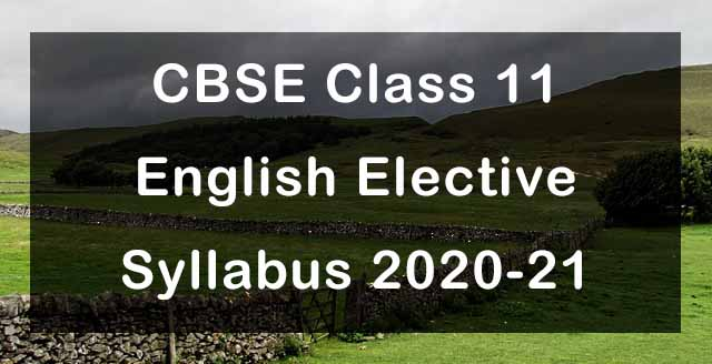 CBSE Class 11 English Elective Syllabus 2020-21