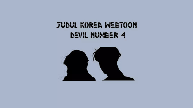 Judul Korea Webtoon Devil Number 4