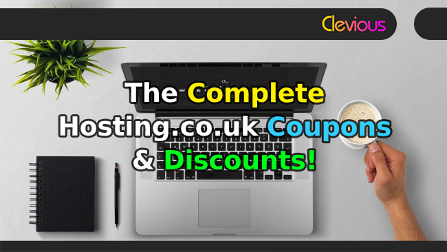 The Complete HOSTING.co.uk Coupons & Discounts! - Clevious