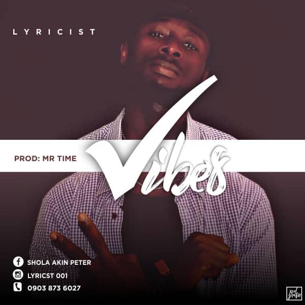 NEW MUSIC: Lyricist - Vibes (Prod. Mr Time)