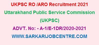 UKPSC RO / ARO Recruitment 2021 Online Vacancy 2021