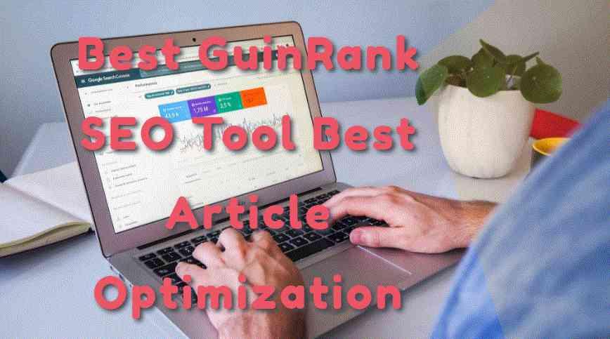 Best GuinRank SEO Tool Best Article Optimization Tool free