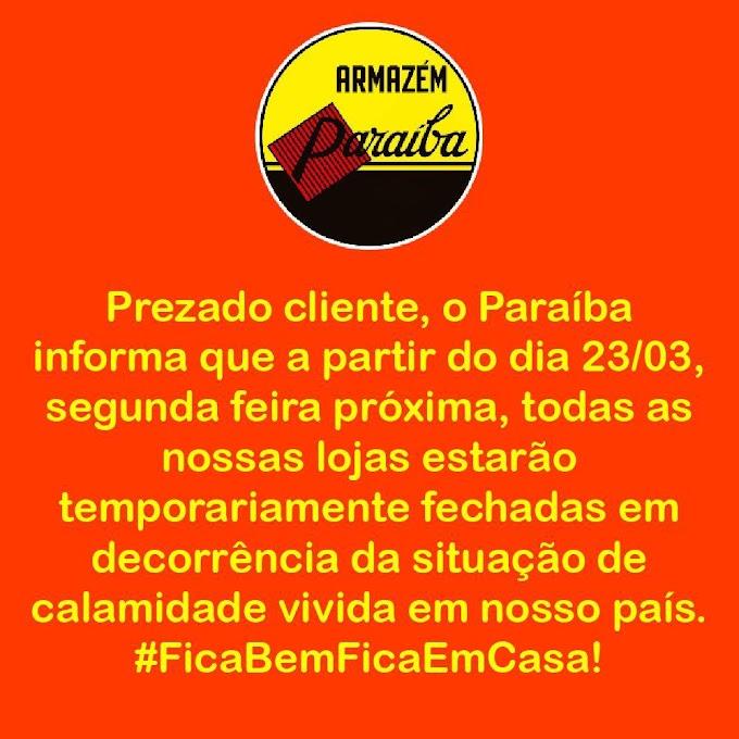 Armazém Paraíba avisa que a partir de segunda-feira (23), estará temporariamente fechado devido à pandemia do Coronavírus