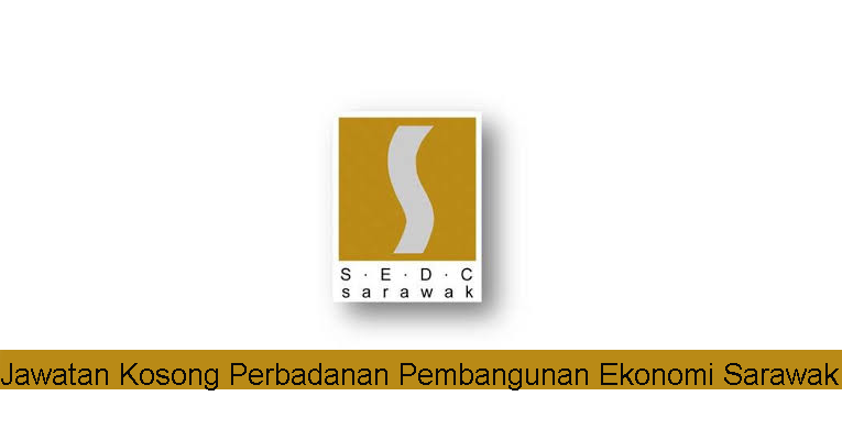 Kekosongan Terkini di Perbadanan Pembangunan Ekonomi Sarawak (SEDC)
