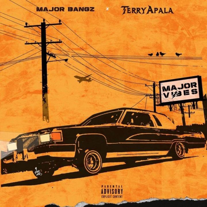 Terry Apala x Major Bangz - Major Vibes EP #Arewapublisize