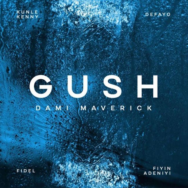 Audio: Dami Maverick – Gush