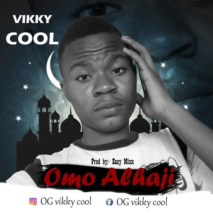 [Music] Omo Alhaja - vikky cool