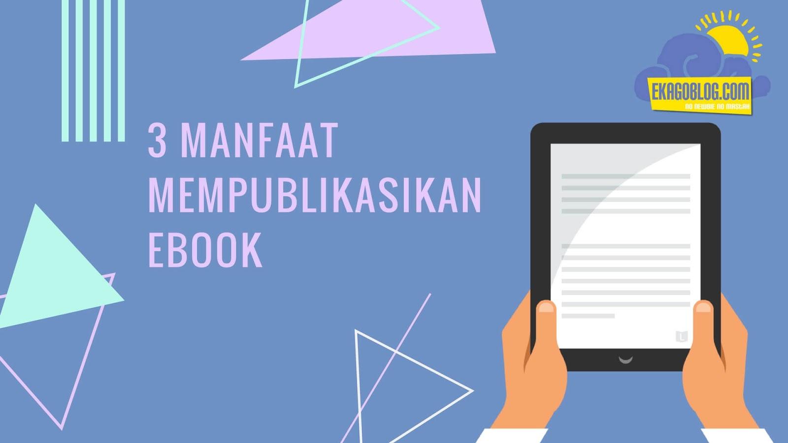 3 Manfaat Mempublikasikan Ebook