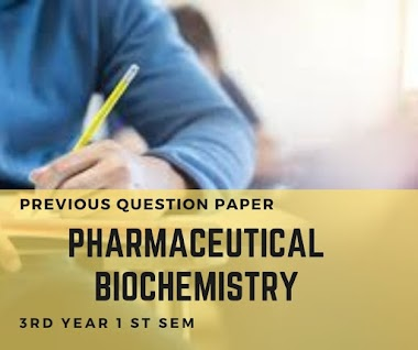 PHARMACEUTICAL BIOCHEMISTRY - 3rd Year B. Pharmacy | Semester Regular Examinations November - 2011 Previous Question Paper R07 JNTUA