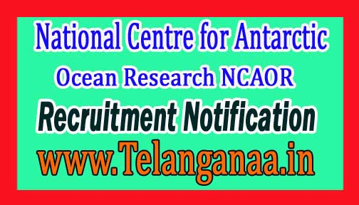 National Centre for Antarctic & Ocean Research NCAOR Recruitment Notification 2017