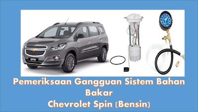 Gangguan Sistem Bahan Bakar Chevrolet Spin Bensin