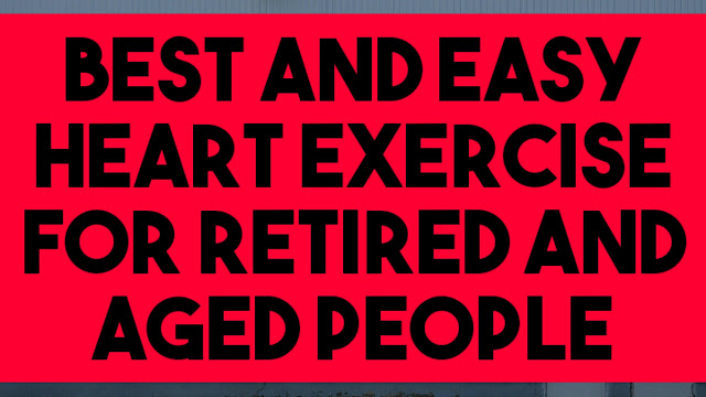 Best Heart Exercise for Senior Citizens