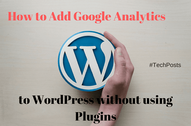 how to add google analytics to WordPress without plugin