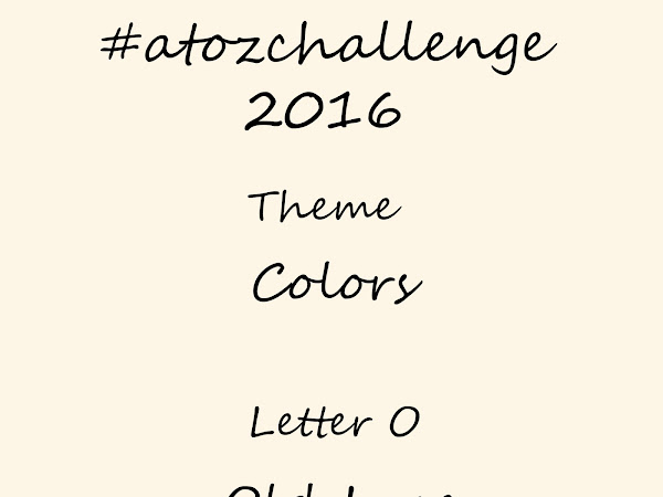 #atozchallenge 2016//O is for Old Lace