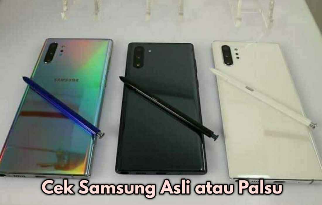 4 Cara Cek HP Samsung Android Asli Atau Palsu Termudah