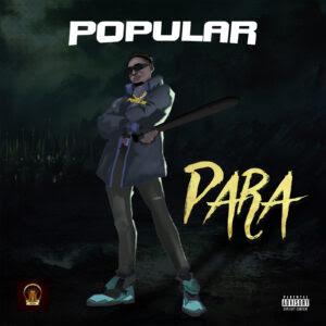 MUSIC: Popular - Para (Prod. Dr Syk)