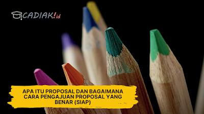 Apa itu Proposal dan Bagaimana Cara Pengajuan Proposal yang Benar