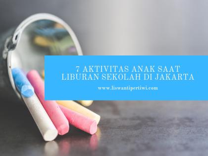 7 Aktivitas Anak Saat Liburan Sekolah Di Jakarta