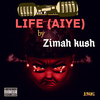 Zimah Kush - Life (Aiye)