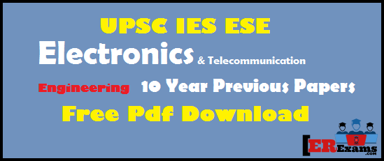IES ESE Electronics & Telecommunication Engineering 10 Year Previous Papers Free Pdf Download. Provide you engineering service exams Electronics & Telecommunication engineering ee previous 10 year papers with solution free pdf download. all IES Electronics & Telecommunication papers provide you with solution free pdF, IES ESE Electronics & Telecommunication Engineering 10 Year Previous Papers with solution,