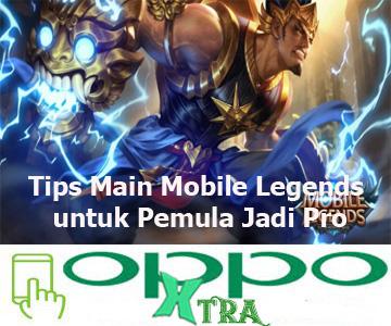 Tips Main Mobile Legends untuk Pemula Jadi Pro