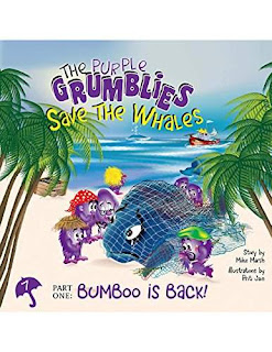 Save the Whales - Part One Bumboo Is Back: Purple Grumblies - a Children's book by Mike Marsh