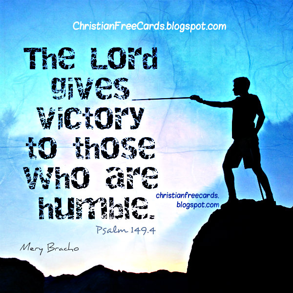 Bible Verses, God gives victory to humble one, nice christian quotes to share