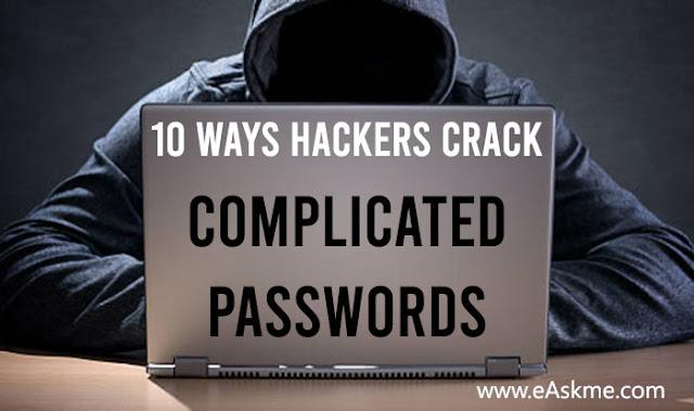 10 Ways Hackers Crack Complicated Passwords: eAskme