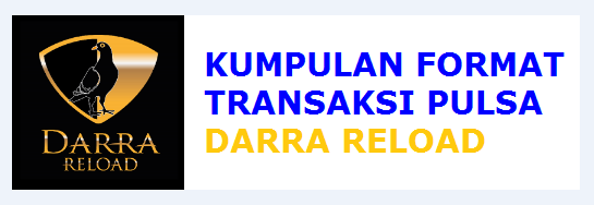 Format Dan Cara Transaksi Pulsa Darra Reload