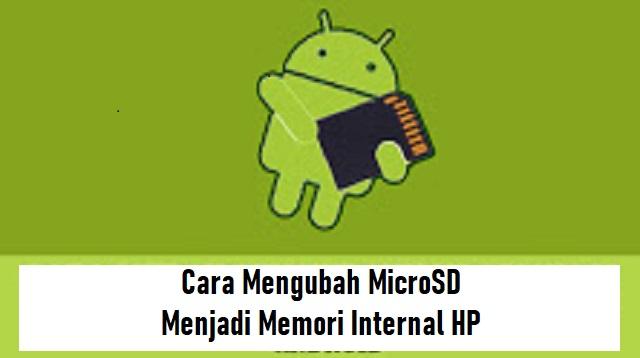 Cara Mengubah MicroSD Menjadi Memori Internal