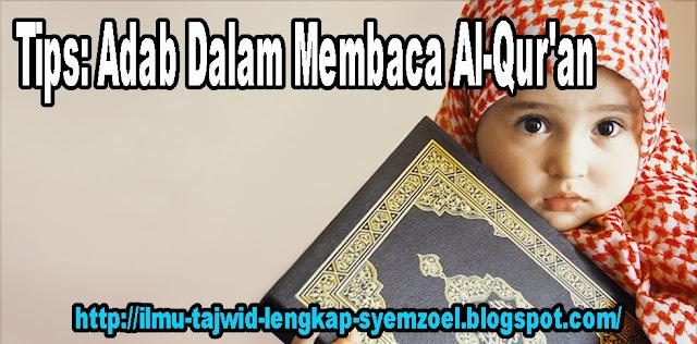 Tips: Adab Dalam Membaca Al-Qur'an