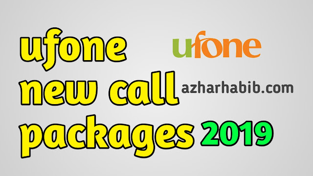 Ufone Call Packages – Daily, Weekly & Monthly Call Packages 2019