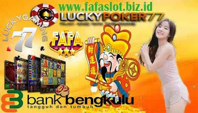 Fafaslot Joker Agen Situs Daftar Bank Bengkulu 24 Jam