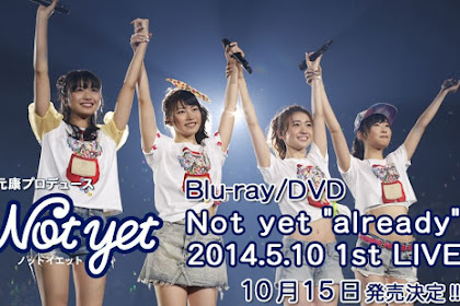 [BDRip] Not yet ''already'' 2014.5.10 1st LIVE (2014.10.15)