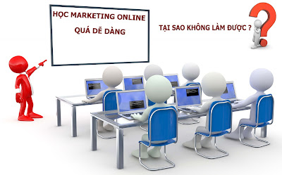 Marketing online học dễ làm khó?